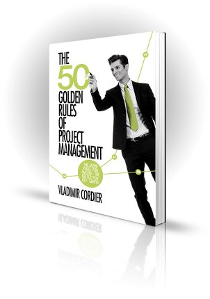 50 Golden Rules of Project Management - Vladimir Cordier - Successful Business Man