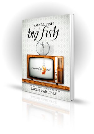Small Fish Big Fish - Jacob Carlisle - Goldfish out of a bowl in a TV - Book Cover Portfolio