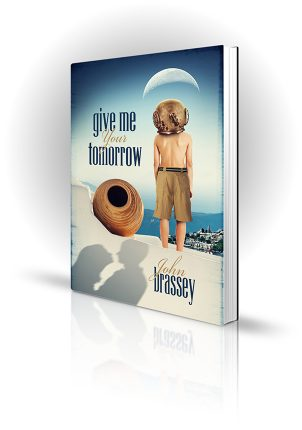 Give Me Your Tomorrow - John Brassey - Book Cover Design - Book Cover Portfolio