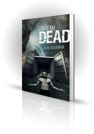 Strike Me Dead - Bob Goodwin - Topless man in front of shipping container being struck by lightning